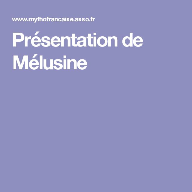 Présentation de Mélusine