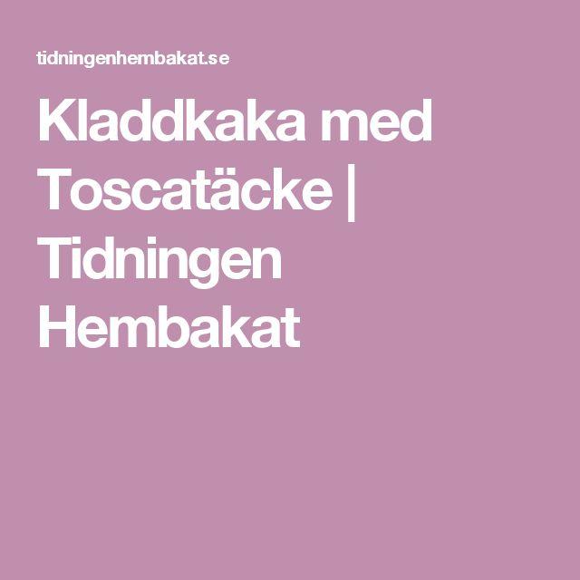 Kladdkaka med Toscatäcke | Tidningen Hembakat