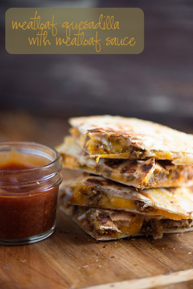 Meatloaf Quesadilla - a fun new take on the classic meatloaf sandwich!