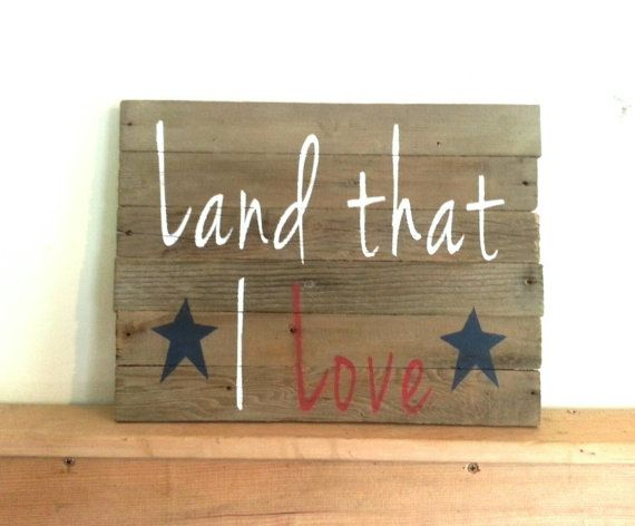 This sign is for SALE in my Etsy shop and is now available for Amazon Prime shipping though Handmade at Amazon. Barn wood sign, Land that I Love, Red White and Blue, memorial day, 4th of July wood sign, primitive, USA decor, patriotic  https://www.etsy.com/listing/233675427/barn-wood-sign-land-that-i-love-blue