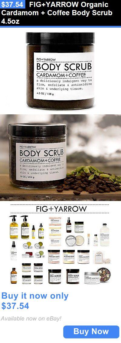 Body Scrubs and Exfoliants: Fig+Yarrow Organic Cardamom + Coffee Body Scrub 4.5Oz BUY IT NOW ONLY: $37.54
