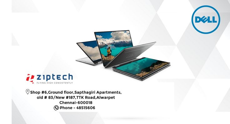 Your search on Dell laptops ends here @ Ziptech. Visit our Exclusive Dell Store @ Alwarpet. More offers are available for you.