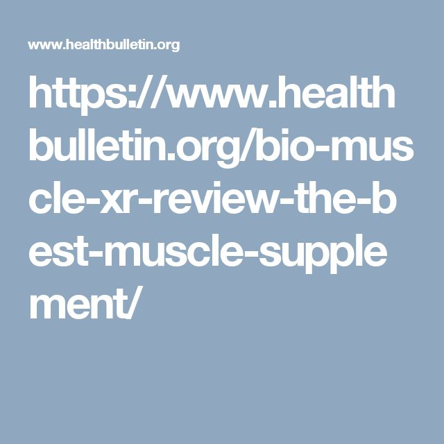 https://www.healthbulletin.org/bio-muscle-xr-review-the-best-muscle-supplement/