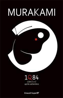 Murakami Haruki, 1Q84 - Libro 1 e 2, Super ET - DISPONIBILE ANCHE IN EBOOK