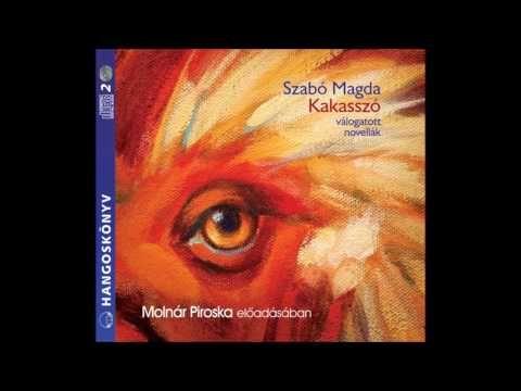 Szabó Magda: Kakasszó -hangoskönyv - YouTube