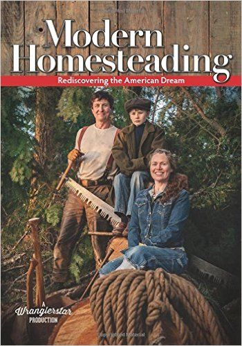 Modern Homesteading, Rediscovering the American Dream ~Review