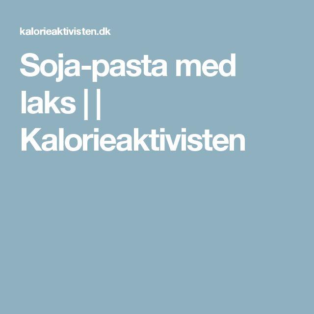 Soja-pasta med laks | | Kalorieaktivisten