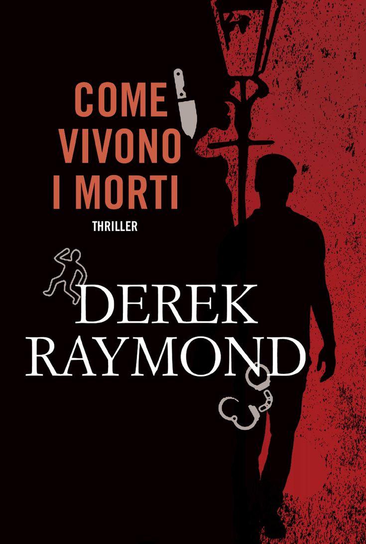 Come+vivono+i+morti+di+Derek+Raymond+-+Fanucci+Editore