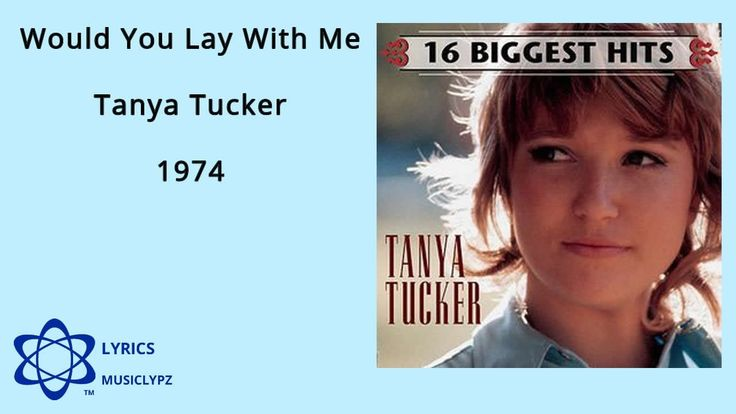 Tanya Tucker – Would You Lay Down With Me (In a Field of ...
