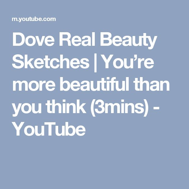 Dove Real Beauty Sketches | You're more beautiful than you think (3mins) - YouTube