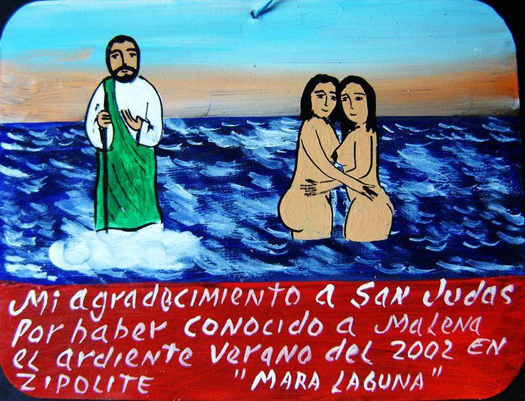 Я благодарна Святому Иуде Фаддею за то, что знойным летом 2002 г. на пляже Сиполите я познакомилась с Маленой.  Мара Лагуна.   Примечание: Сиполите — нудистский пляж на западном побережье Мексики.