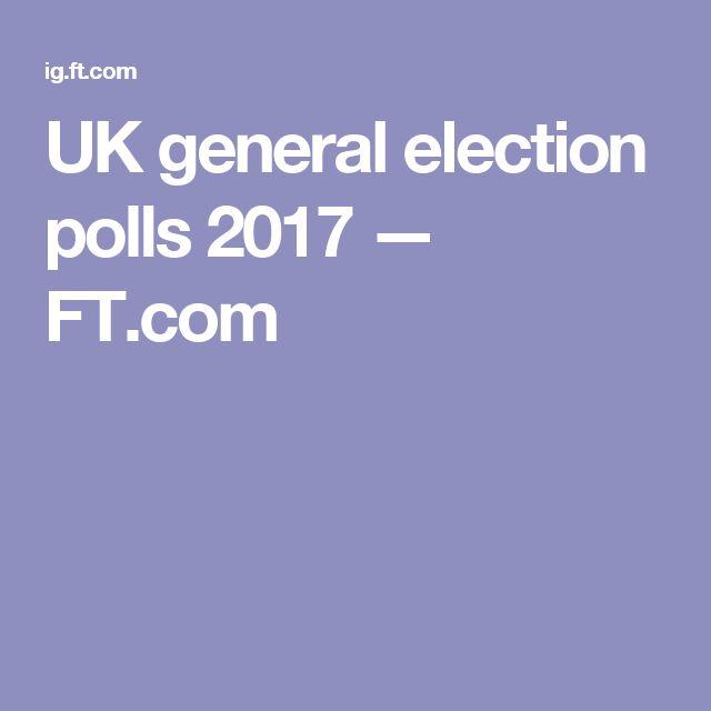 UK general election polls 2017 — FT.com