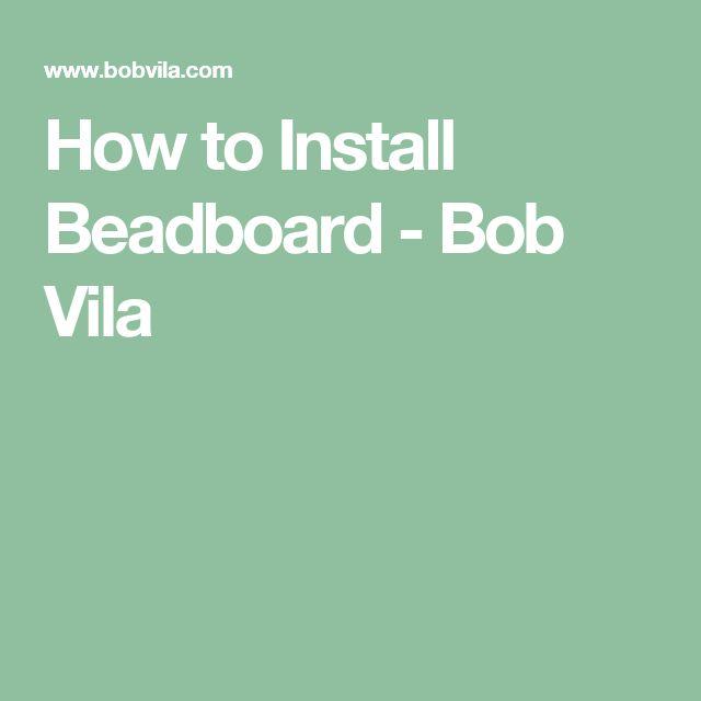 How to Install Beadboard - Bob Vila