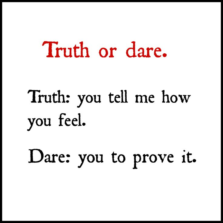 Dare Quotes: Quote Truth Or Dare