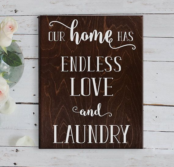 Our Home Has Endless Love and Rustic Laundry Room by ElegantSigns