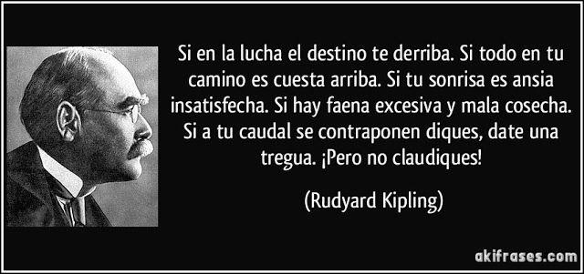 FRASES CÉLEBRES | Rudyard kipling, Frase del día, Frases celebres