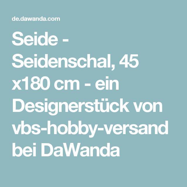 Seide - Seidenschal, 45 x180 cm - ein Designerstück von vbs-hobby-versand bei DaWanda