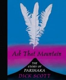 Ask That Mountain: The Story of Parihaka. We have a copy in the college library!