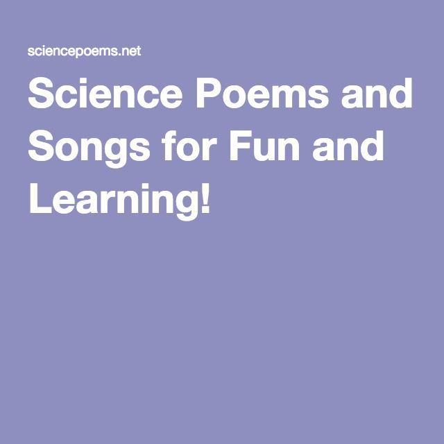 Science Poems and Songs for Fun and Learning!
