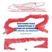 Sketching para arquitetura e design de interiores - Stephanie Travis - Editora Gustavo Gili (BR) R$69,00