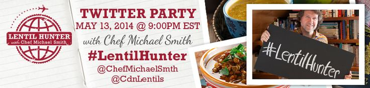 Lentil Hunter Twitter Party with Chef Michael Smith Tuesday May 14, 2014 9:00pm EST (839 x 200)