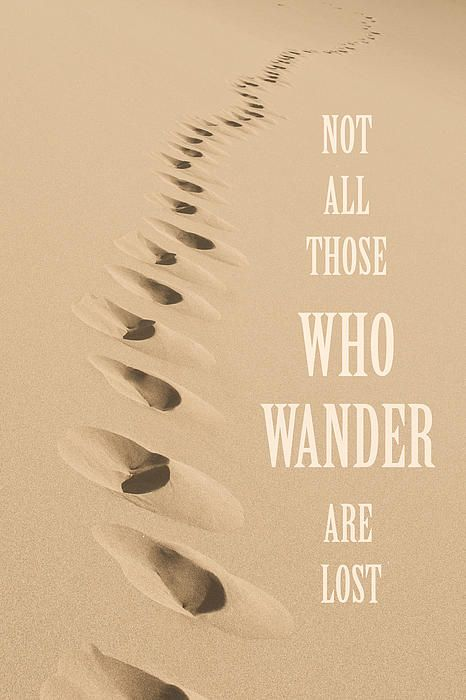 Who Wander Are Lost - http://fineartamerica.com/featured/not-all-those ...
