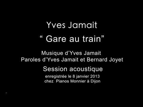 """Yves Jamait """"Gare au train""""."""
