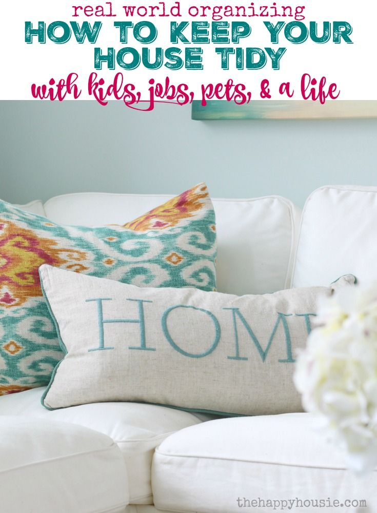 These tips on how to keep your house tidy in the real world will change your life - 15 awesome habits to develop so you can quite struggling with a messy home