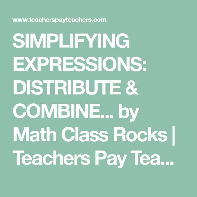 SIMPLIFYING EXPRESSIONS: DISTRIBUTE & COMBINE... by Math Class Rocks | Teachers Pay Teachers