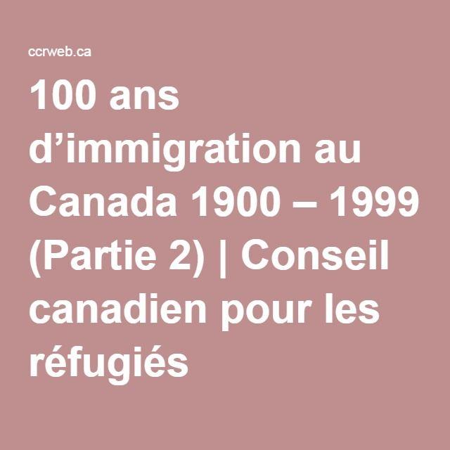 100 ans d'immigration au Canada 1900 – 1999 (Partie 2) | Conseil canadien pour les réfugiés jekobe