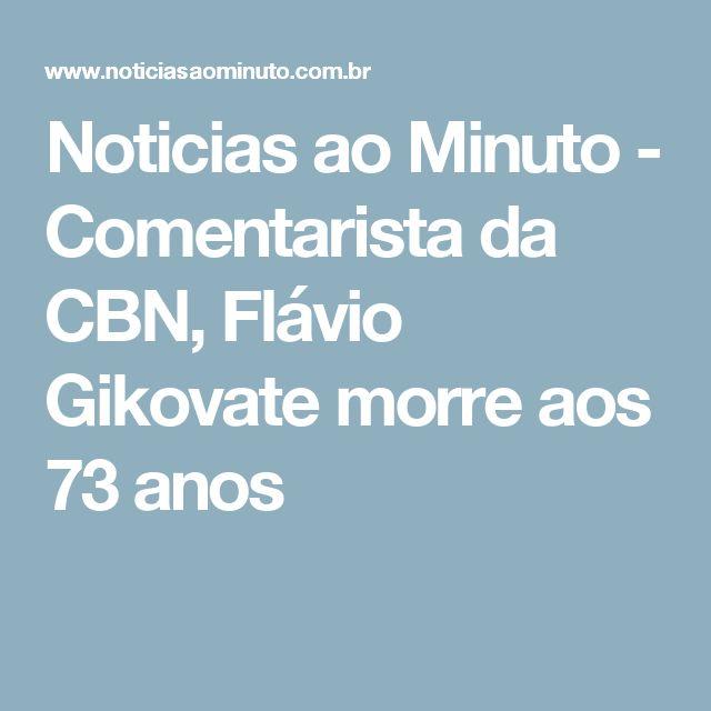 Noticias ao Minuto - Comentarista da CBN, Flávio Gikovate morre aos 73 anos
