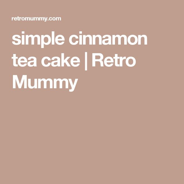 simple cinnamon tea cake | Retro Mummy