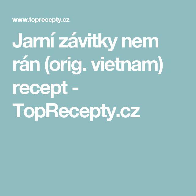 Jarní závitky   nem rán (orig. vietnam) recept - TopRecepty.cz
