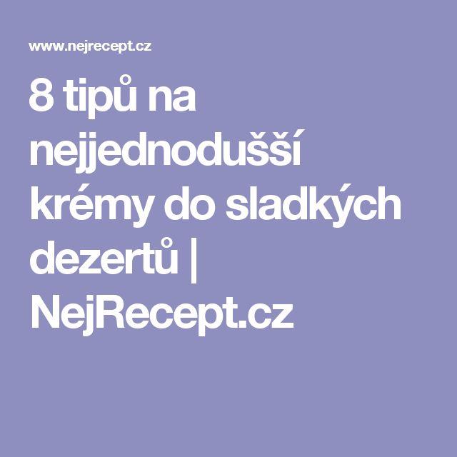 8 tipů na nejjednodušší krémy do sladkých dezertů   NejRecept.cz
