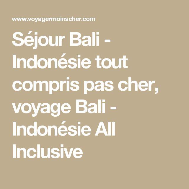 Séjour Bali - Indonésie tout compris pas cher, voyage Bali - Indonésie All Inclusive