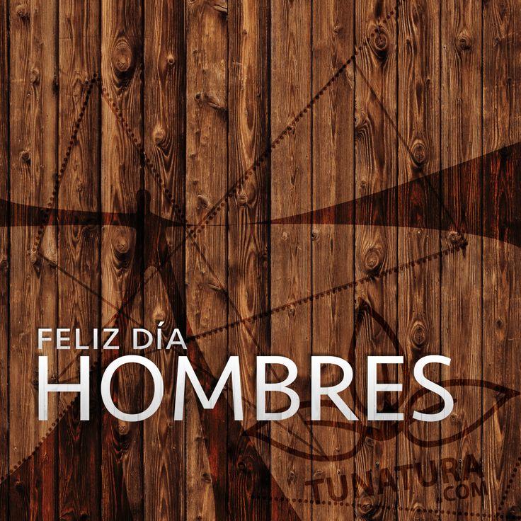 Feliz día, les desea tunatura.com #Salud #FelizDiaDelHombre