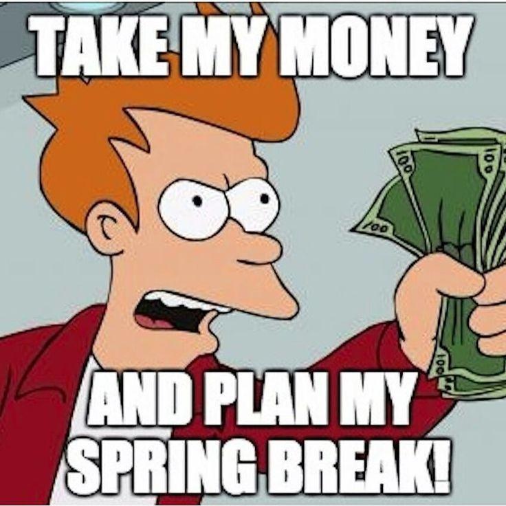 Funny Meme For Breakup : Images about spring break memes on pinterest trips
