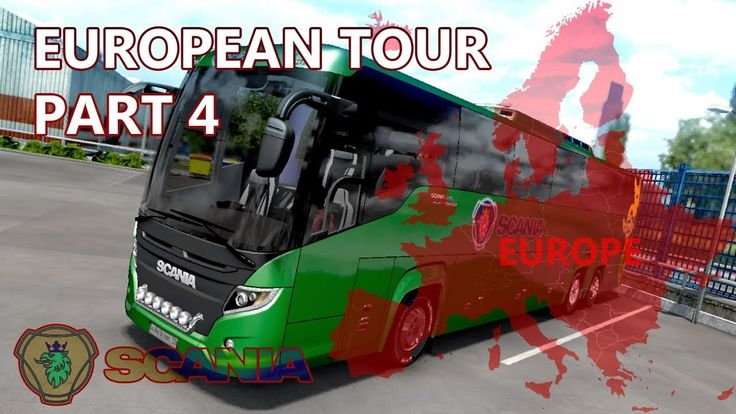 Euro Truck Simulator 2 Scania Touring Bus Mod European Tour Part 4 European Tour Touring Tours