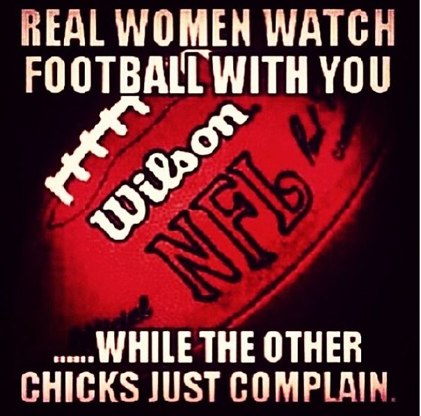 Real women kick your ass in Fantasy and yell at you to change the channel so she can see HER QB