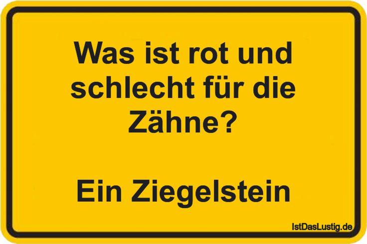 Was ist rot und schlecht für die Zähne?  Ein Ziegelstein ... gefunden auf https://www.istdaslustig.de/spruch/1427 #lustig #sprüche #fun #spass