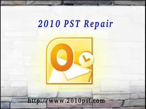 Repair Outlook 2010 PST Files in Easy Way