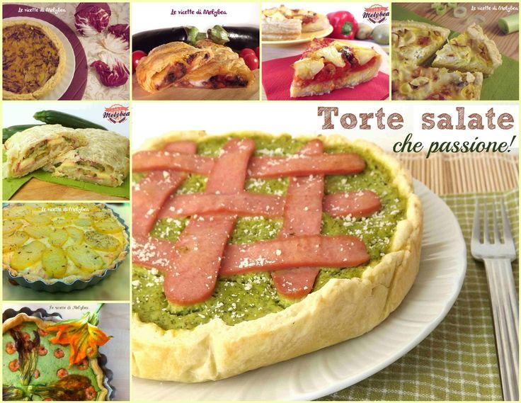 Ricette di torte salate: Una raccolta di ricette rustiche facili e golose, per tutti i gusti, da assaporare in ogni occasione