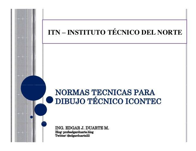 Normas Icontec para Dibujo Tecnico 1 by profesoredgard via slideshare