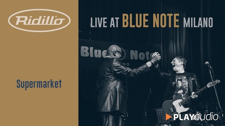 Supermarket - Ridillo Live At The Blue Note Milano - PLAYaudio
