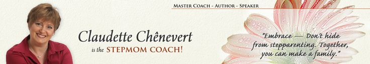 Help for Stepmoms — Claudette Chênevert is the Stepmom Coach!