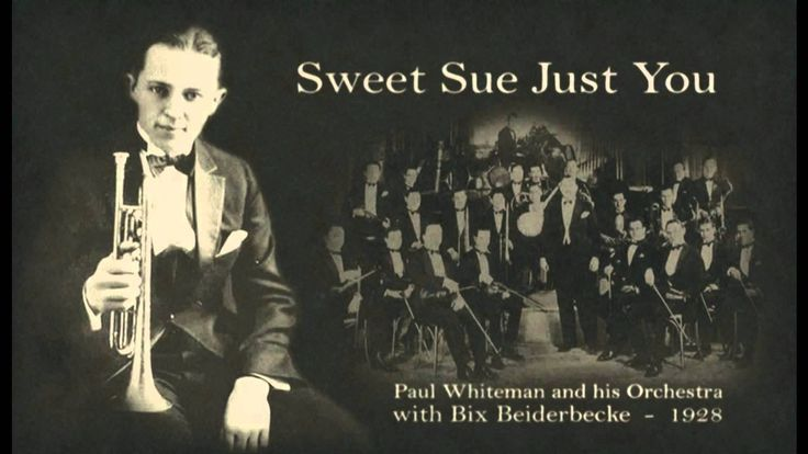 Paul Whiteman's Orchestra with Bix Beiderbecke - Sweet Sue Just You (1928)