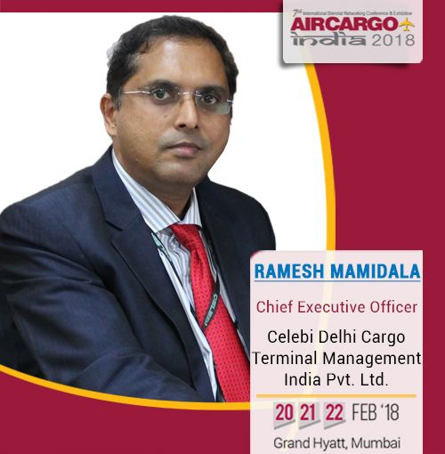 """""""It is great to have as our speaker Ramesh Mamidala - CEO Celebi Delhi Cargo Terminal Management India Pvt. Ltd. @AirCargoIndia 2018"""""""