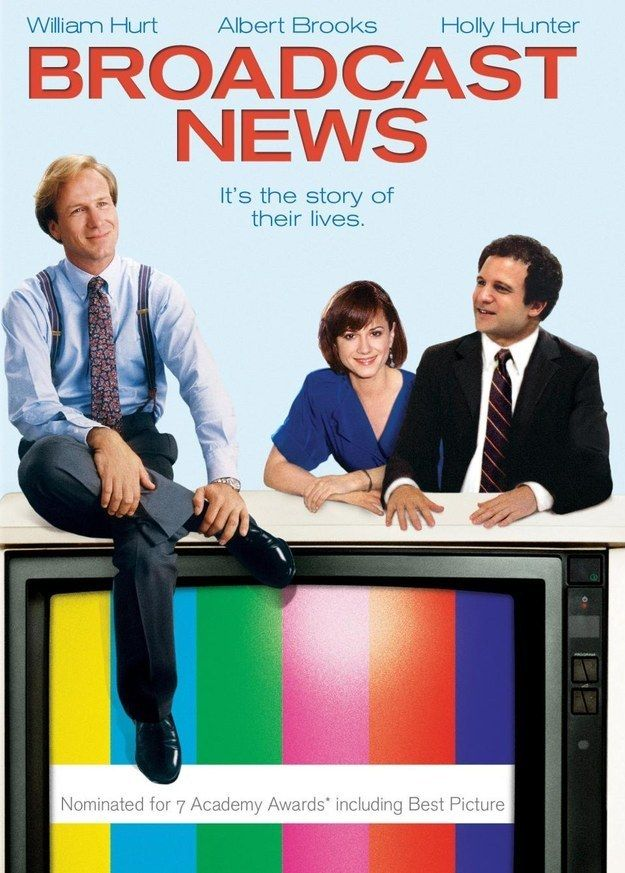 """""""Broadcast News,"""" to remind you that literally everyone is the worst. 