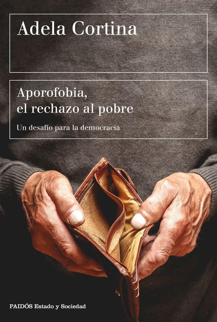 Aporofobia, el rechazo al pobre : un desafío para la democracia /Adela Cortina. (2017)