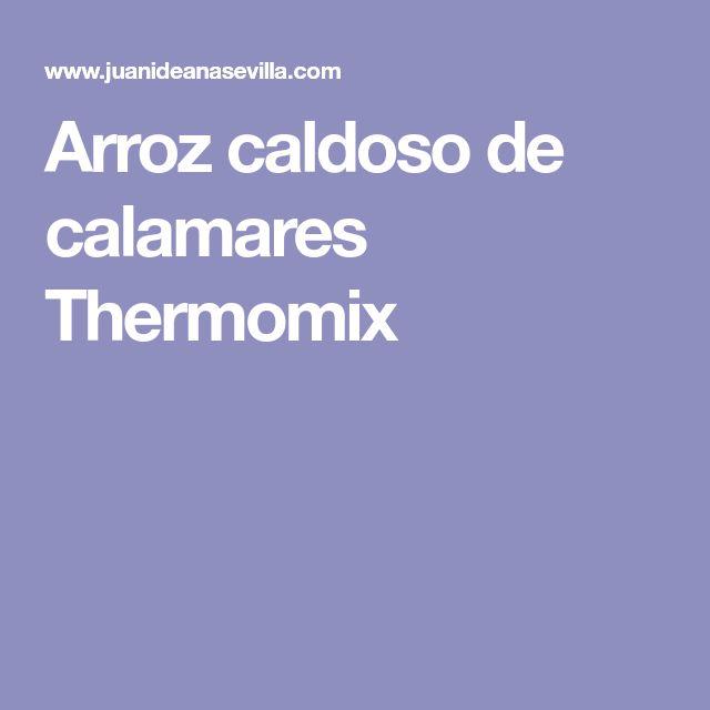 Arroz caldoso de calamares Thermomix